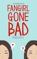 Fangirl Gone Bad Cover by stormyhale