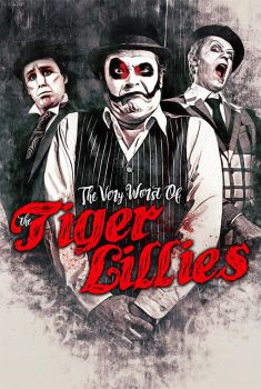 The Very Worst Of The Tiger Lillies by bandini