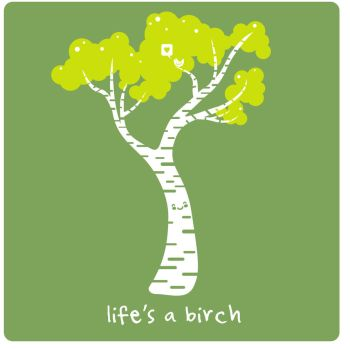 Life's A Birch by Sequana