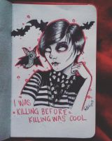 I was killing before killing was cool by Frankienstein