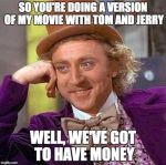 Wonka about the next Tom and Jerry flick by mrbill6ishere
