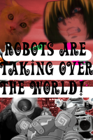 ROBOTS TAKE OVER THE WORLD by LazarusSpooks