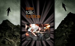 Lets Talk Tactics Wallpaper by Daelnz