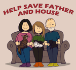 HELP SAVE FATHER AND HOUSE by LuuPetitek
