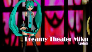 -MMD- Dreamy Theater Miku DL -Update- by KasugaKaoru
