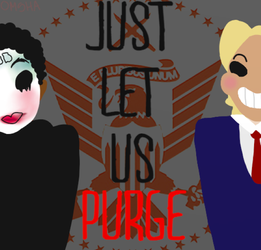 .JUST LET US PURGE. by 0msha
