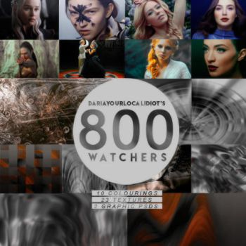 800 WATCHERS PACK ! by dariayourlocalidiot