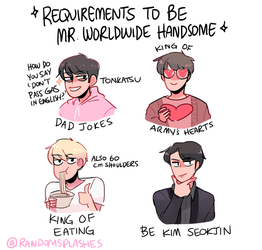 BTS: REQUIREMENTS TO BE MR. WORLDWIDE HANDSOME by Randomsplashes