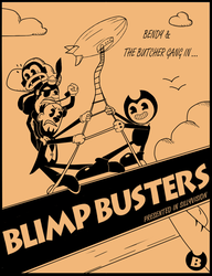 Bendy and The Butcher Gang in Blimp Busters by T-b0
