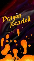 Dragonhearted [An Inanimate Insanity II A.U.] by xXSilvrTheShipprXx