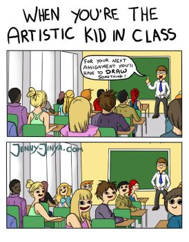 when you're the artistic kid in class by JennyJinya