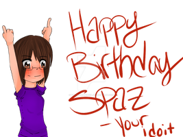 Happy Birthday Spaz by TacWithAPencil