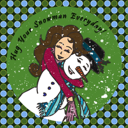 Hug Your Snowman Everyday by MeisterVonDraught