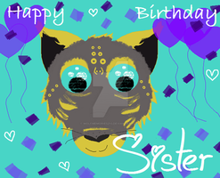 Happy Birthday Sister ~ :D by WolfMemories210