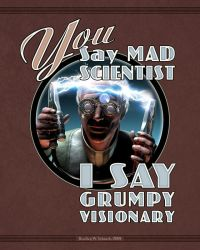 You Say Mad Scientist... by BWS
