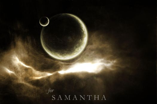 For Samantha by -antiskeptic