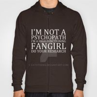 Im not a psychopath I'm a Fangirl by katstories