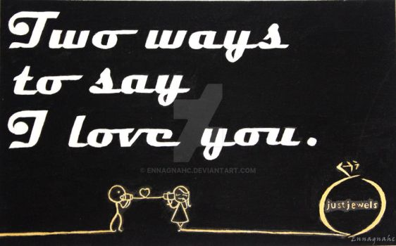Two ways to say I love you by ennagnahc