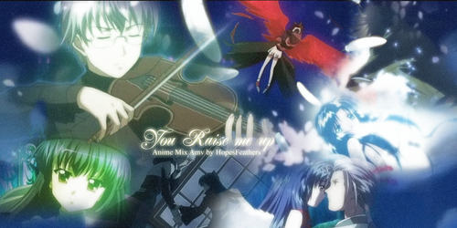 You Raise me up AMV Banner (link in description) by Wateria