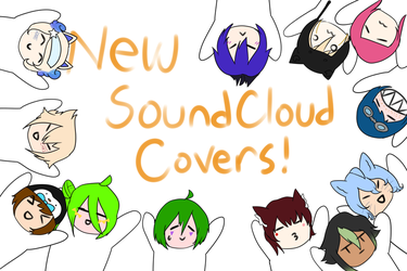 New Covers On SoundCloud! by KittyBizcuits