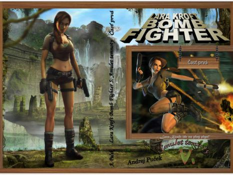 Lara Kroft Bomb Fighter 5: Amulet Temnoty Pt.2 by AndRay-BF