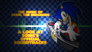 UPCOMING VIDEO: A look at Sonic Soundtracks by Cobra-Roll