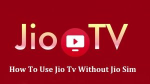 Use Jio Tv Without Jio Sim by sasibinu