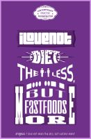 i love not diet the less, but fast foods more by xWoliex