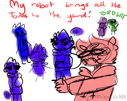 My Robot Brings All The Toms To The Yard by minicakess