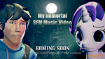[SFM Music] My Immortal: Coming Soon by Sandstorm-Arts