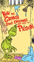 How the Grinch went to Prison by julsxeon