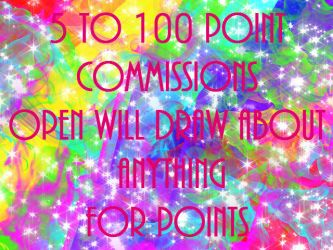 5 to 100 Point Commissions OPEN ~ (Please Look~!) by Lovepiko