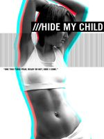 HIDE MY CHILD by Jaan-Jaak
