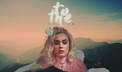 to the rhythm| Katy Perry (pt II) by WingsToButterfly