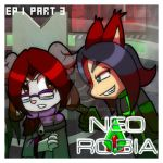 Neo Robia: EP 1 Part 3 by MamaJebbun