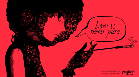 Love Is Never Pure by DNH2031ART