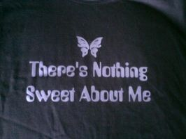 Nothing sweet T-shirt by WargmoDesign