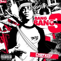 BANG 3 - CHIEF KEEF by itsmcflyy