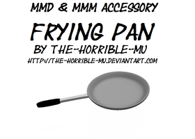 [MMD + M3 Accessory] Frying Pan + DL by The-Horrible-Mu