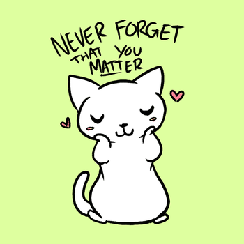 Never forget that you matter by Chiibe