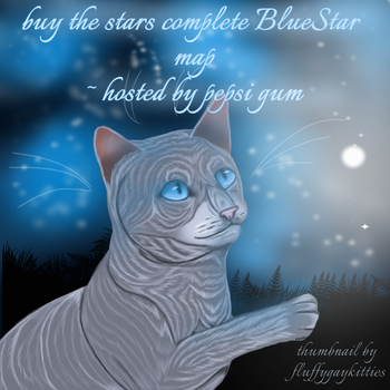 Buy the stars~ Bluestar thumbnail entry (updated) by fluffygaykitties