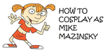 How to Cosplay as Mike Mazinsky by Prentis-65