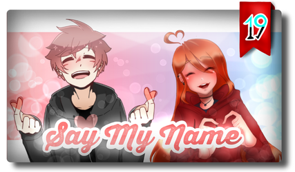 || Say My Name [ Collab w/ Ash ] by JuneArtCraft19