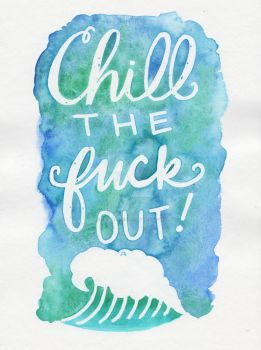 Chill the Eff Out by kendravixie
