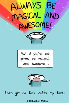 Be Awesome And Magical by sebreg