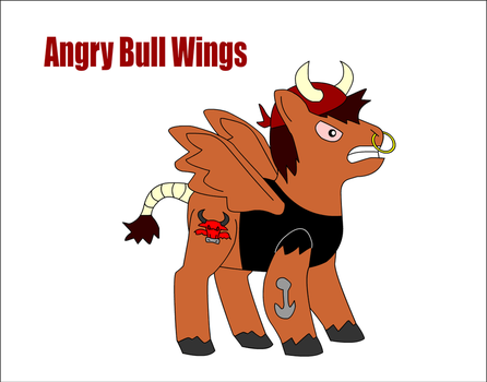Angry Bull Wings The Angriest Pony Known by Zacharygoblin55