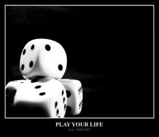 Play your Life by makhor