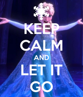 Keep Calm and Let it go by BraveMoonGirl
