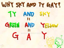 Why Sky And Ty Gay? by SanicDodo