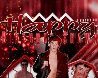 ~~.HappyBirthday Shawn Mendes by ISirensDesigns